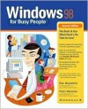 Windows 98 for Busy People: The Book to Use When There's No Time to Lose! - Ron Mansfield, Peter Weverka