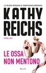 Le ossa non mentono (Rizzoli best) (Italian Edition) - Irene Annoni, Kathy Reichs