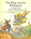 The King and the Whirlybird - Mabel Watts, Harold Berson