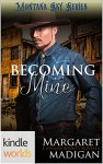 Montana Sky: Becoming Mine (Kindle Worlds Novella) (Nevada Bounty Book 3) - Margaret Madigan