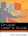 Drupal User's Guide: Building and Administering a Successful Drupal-Powered Web Site - Emma Jane Hogbin