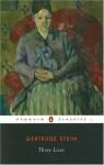 Three Lives (Penguin Twentieth-Century Classics) - Gertrude Stein, Ann Charters