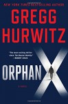 Orphan X: A Novel (Evan Smoak) - Gregg Hurwitz