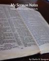 My Sermon Notes: Volume 2 - Ecclesiastes to Malachi - Charles H. Spurgeon