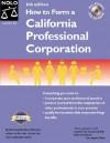 How to Form a California Professional Corporation [With CDROM] - Anthony Mancuso