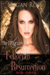 Fellorian Resurrection The Fellorians Series: Book 2 - Megan Rose