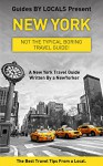New York: By Locals - A New York Travel Guide Written By A NewYorker.: The Best Travel Tips About Where to Go and What to See in New York (New York, New ... to New York, Manhattan, Travel Guide) - By Locals, New York