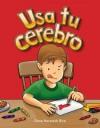 Usa Tu Cerebro = Use Your Brain - Dona Herweck Rice