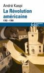 La Révolution américaine, 1763 - 1789 - André Kaspi