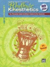 Rhythmic Kinesthetics: Fun Percussion-Based Activities & Games for the Classroom, Book & DVD - Alfred Publishing Company Inc.