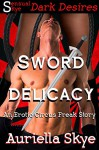Sword Delicacy: An Erotic Circus Freak Story (A BBW and BWWM Erotic Romance) (The Erotic Circus Freaks Book 1) - Auriella Skye