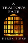 A Traitor's Fate (Rebels & Brothers 2) - Derek Birks