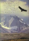 The Flight Of The Condor: A Wildlife Exploration Of The Andes - Michael Andrews