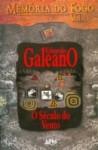 O Século do Vento - Eduardo Galeano, Eric Nepomuceno