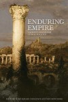 Enduring Empire: Ancient Lessons for Global Politics - David Edward Tabachnick, Toivo Koivukoski
