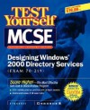 MCSE Designing a Windows 2000 Directory Test Yourself Practice Exams (Exam 70-219) - Inc Syngress Media, Syngress Media Inc