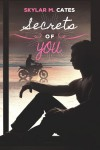 Secrets of You - Skylar M. Cates