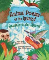 Animal Poems of the Iguazu/Animalario del Iguazu - Francisco X. Alarcón, Maya Christina Gonzalez, Francisco X. Alarcón