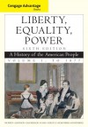 Cengage Advantage Books: Liberty, Equality, Power: A History of the American People, Volume 1: To 1877 - John M. Murrin, Paul E. Johnson, James M. McPherson, Alice Fahs, Gary Gerstle