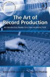 The Art of Record Production: An Introductory Reader for a New Academic Field - Simon Frith, Simon Zagorski-Thomas