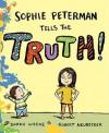 Sophie Peterman Tells the Truth! - Sarah Weeks, Robert Neubecker