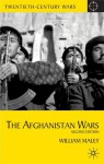 The Afghanistan Wars: Second Edition (Twentieth Century Wars) - William Maley