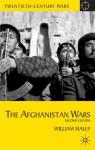 The Afghanistan Wars: Second Edition (Twentieth Century Wars) - William Maley