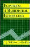 Economics: A Mathematical Introduction - C.J. McKenna, Ray Rees