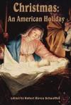 Christmas, an American Holiday - Robert Haven Schauffler