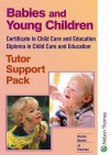 Babies and Young Children - Cce Dce Tutor Support Pack - Marian Beaver, Jo Brewster