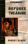 Refugee Treasure - Robert Elmer
