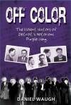 Off Color: The Violent History of Detroit's Notorious Purple Gang - Daniel Waugh