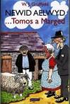 Newid Aelwyd: Llyfr 5 O Helyntion Tomos a Marged - William John Gruffydd