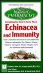 Everything You Need to Know About Echinacea and Immunity (The Natural Pharmacist Guide to) - Elizabeth W. Collins, Nancy Berkoff