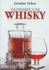 Vademecum Whisky - Jarosław Urban