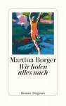Wir holen alles nach - Martina Borger