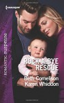 Rock-a-Bye Rescue: Guarding EveClaiming Caleb (Harlequin Romantic Suspense) - Beth Cornelison, Karen Whiddon