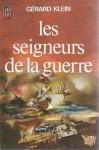 Les Seigneurs de La Guerre - Gérard Klein