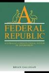 A Federal Republic - Brian Galligan, Geoffrey Brennan, Francis G. Castles