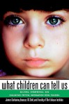What Children Can Tell Us: Eliciting, Interpreting, And Evaluating Critical Information From Children (Jossey Bass Social And Behavioral Sciences Series) - James Garbarino