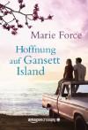 Hoffnung auf Gansett Island (Die McCarthys 3) - Marie Force, Elisabeth Ellen Schmidt