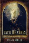 Until He Comes: Daily Inspirations for Those Who Await the Savior - Calvin Miller