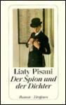 Der Spion Und Der Dichter: Roman - Liaty Pisani