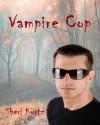 Vampire Cop - Sheri Kurtz