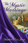 The Mystic Marriage - Heather Rose Jones
