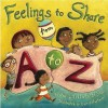 Feelings to Share from A to Z - Peggy Snow