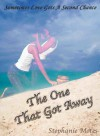 The One That Got Away - Stephanie Motes