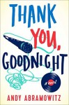 Thank You, Goodnight: A Novel Hardcover - June 2, 2015 - Andy Abramowitz