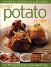 Mashed, Baked and Grilled: Great Potato Recipes: Over 50 Fabulous Dishes Shown Step-By-Step - Sally Mansfield, Alex Barker