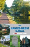 The Nantes-Brest Canal: A Guide for Walkers and Cyclists. - Wendy Mewes
